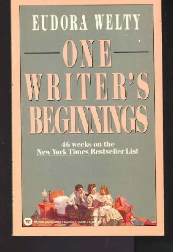 9780446329835: One Writer's Beginnings: Eudora Welty