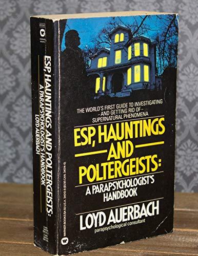 9780446340137: ESP, Hauntings and Poltergeists: A Parapschologist's Handbook