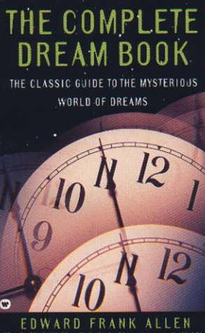 The Complete Dream Book: The Classic Guide to the Mysterious World of Dreams