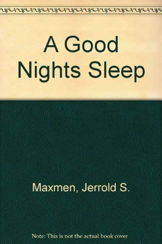 A Good Night's Sleep -- a step-by-step program for overcoming insomnia and other sleep problems (...