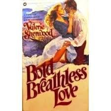 9780446342124: Bold Breathless Love