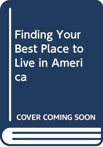 9780446342339: Finding Your Best Place to Live in America