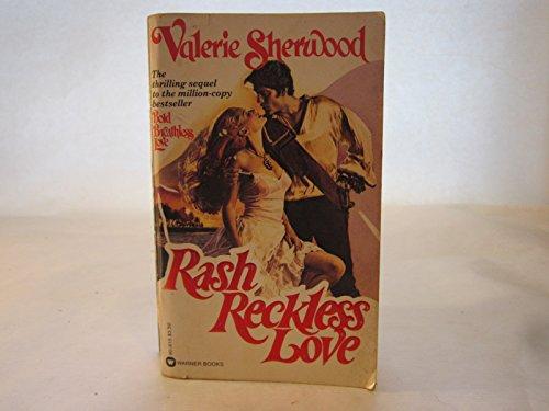 9780446342513: Rash Reckless Love