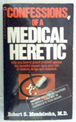 9780446342926: Confessions of a Medical Heretic