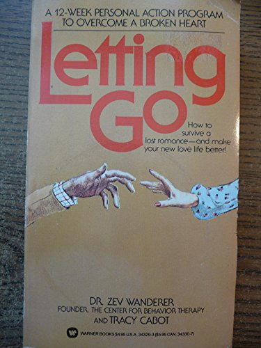 9780446343299: Letting Go: A Twelve Week Personal Action Program to Overcome a Broken Heart