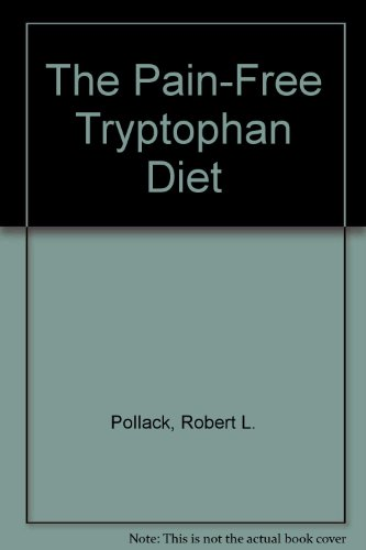 9780446343596: The Pain-Free Tryptophan Diet
