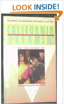 9780446344302: California Dreamin': The True Story of the Mamas and the Papas