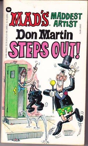 Mad's Maddest Artist Don Martin Steps Out: Martin, Don; Rosenblum, E. Solomon