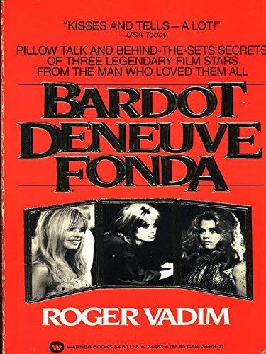 9780446344838: Bardot, Deneuve, Fonda