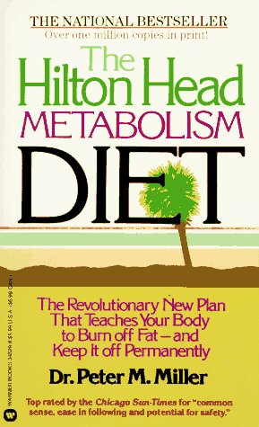 9780446345286: The Hilton Head Metabolism Diet: The Revolutionary New Plan That Teaches Your Body to Burn off Fat--and Keep it off Permanently