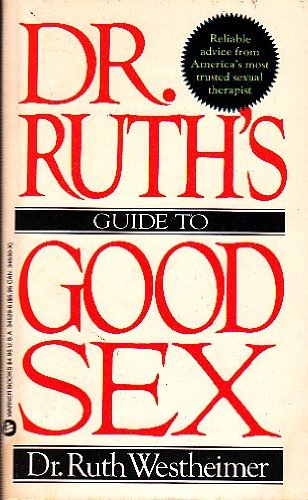 Dr. Ruth's Guide to Good Sex (0446345296) by Ruth Westheimer