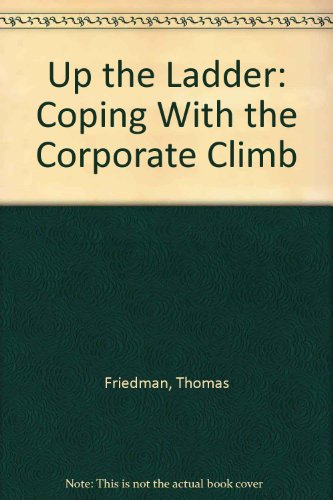 9780446347037: Up the Ladder: Coping With the Corporate Climb
