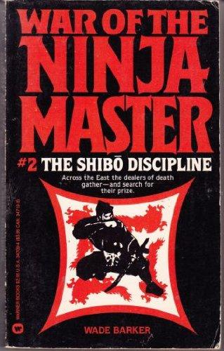 9780446347099: Shibo Discipline, The: War of the Ninja Master - Book #2