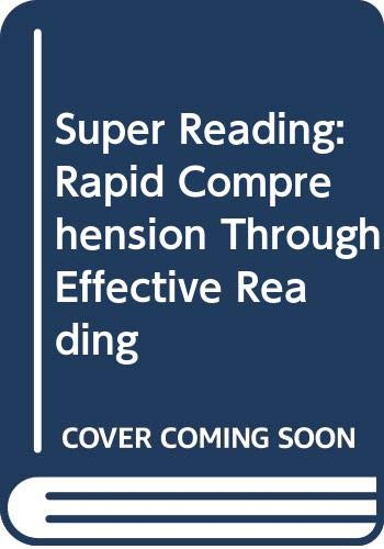 9780446347242: Super Reading: Rapid Comprehension Through Effective Reading