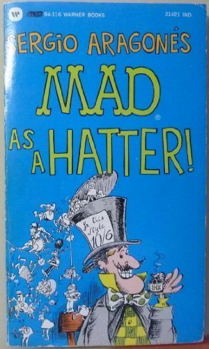 9780446347419: Sergio Aragones Mad As a Hatter