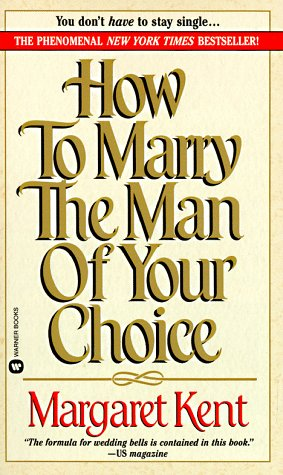 9780446347884: How to Marry the Man of Your Choice