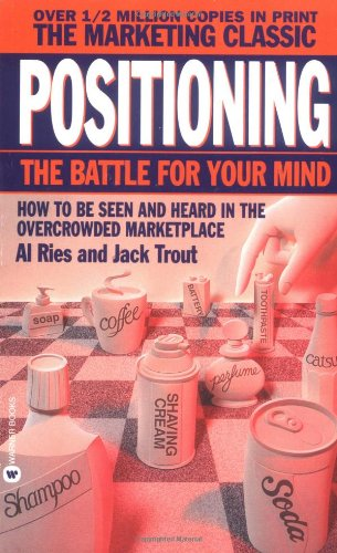 9780446347945: Positioning: The Battle for Your Mind