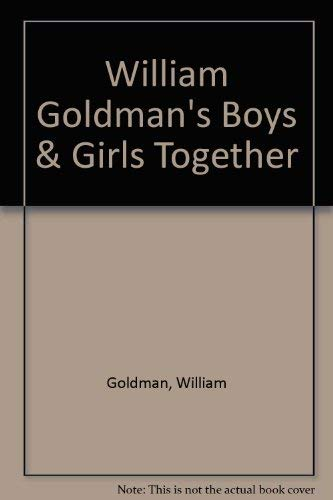9780446347969: William Goldman's Boys & Girls Together
