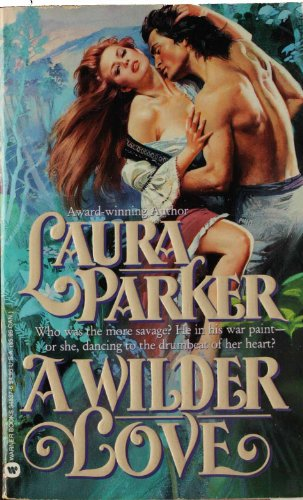 A Wilder Love (0446348376) by Parker, Laura
