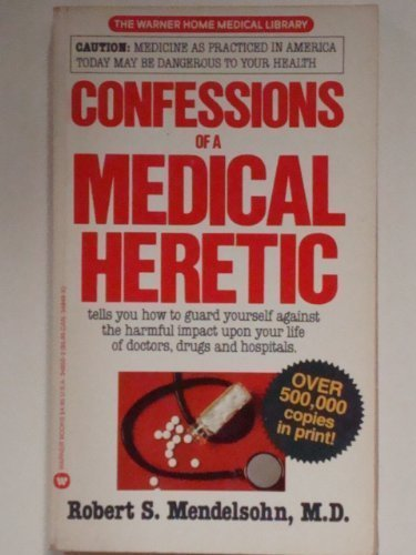 9780446348508: Confessions of a Medical Heretic