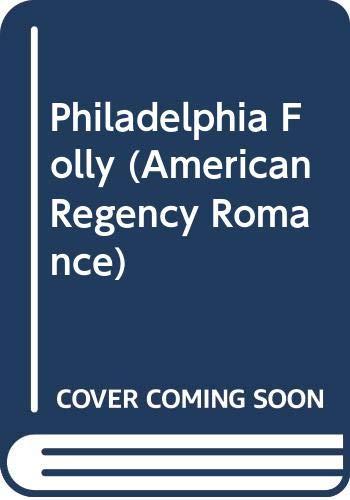 9780446348935: Philadelphia Folly (American Regency Romance)
