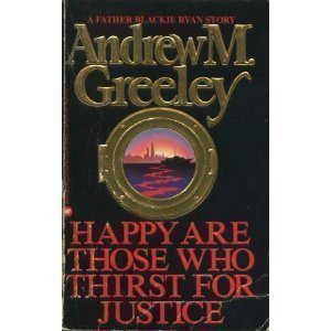 9780446349468: Happy are Those Who Thirst for Justice (A Father Blackie Ryan Mystery)