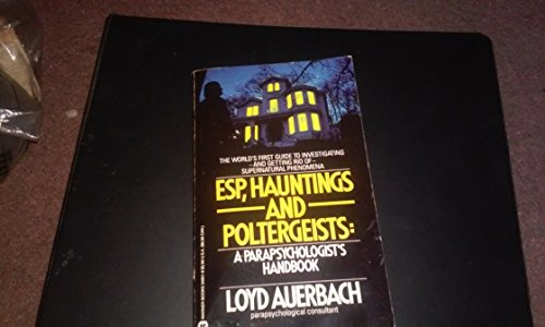 9780446349512: Esp, Hauntings and Poltergeists: A Parapsychologist's Handbook