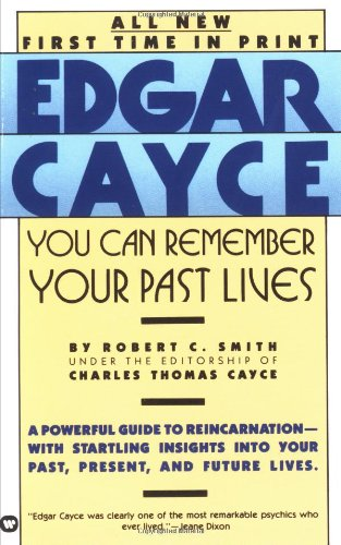 You Can Remember Your Past Lives (0446349798) by Cayce, Edgar Evans; Reed, Henry