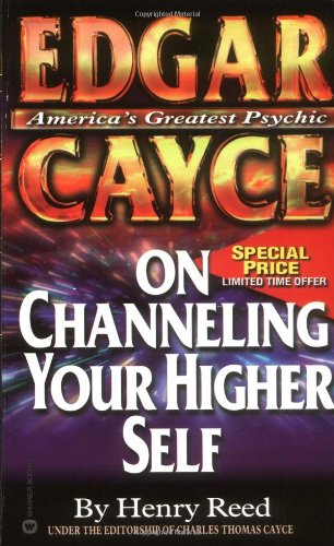 Edgar Cayce on Channeling Your