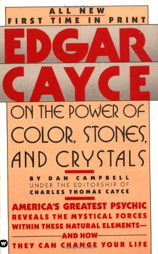 9780446349826: Edgar Cayce on the Power of Color, Stones, and Crystals
