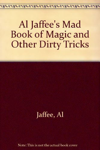 9780446350273: Al Jaffee's Mad Book of Magic and Other Dirty Tricks