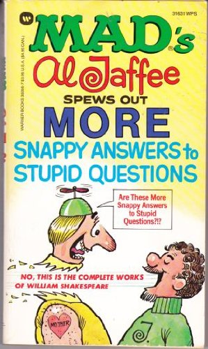 9780446350563: Mad's Al Jaffee Spews Out More Snappy Answers to Stupid Questions