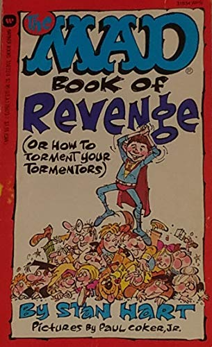 Mad Book of Revenge (Or How to Torment Your Tormentors) (0446350729) by EDITORS OF MAD MAGAZINE