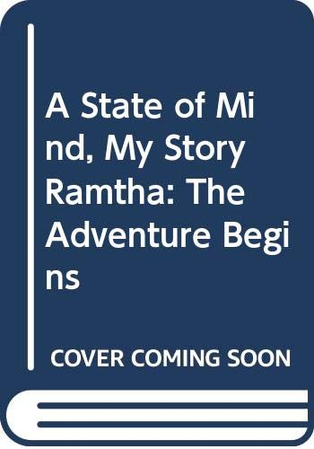 9780446351645: A State of Mind, My Story Ramtha: The Adventure Begins
