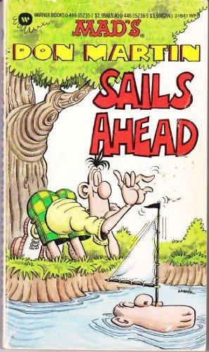 Don Martin Sails Ahead: Martin, Don