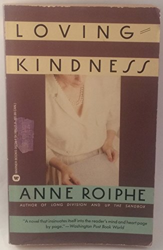 Loving Kindness: Roiphe, Anne