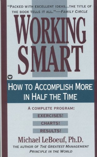 9780446353564: Working Smart: How to Accomplish More in Half the Time