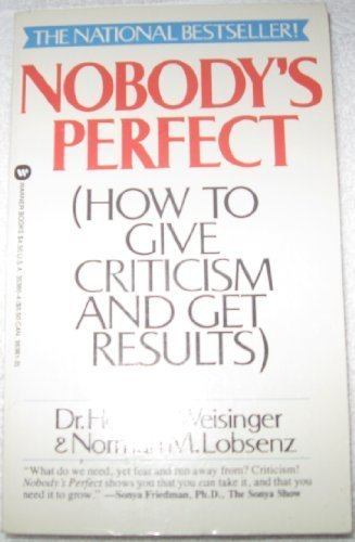9780446353601: Nobody's Perfect: How to Give Criticism and Get Results