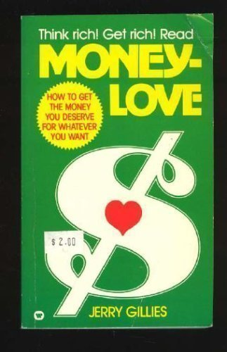 9780446353793: Moneylove: How to Get the Money You Deserve for Whatever You Want