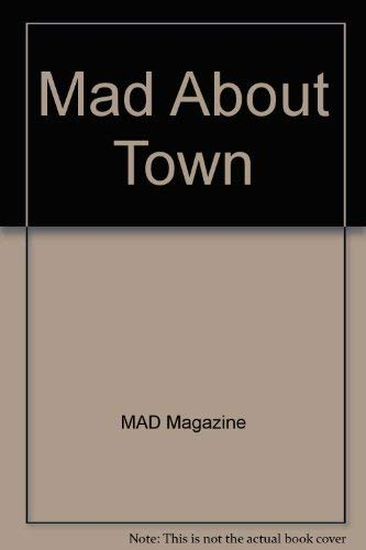 Mad About Town: MAD Magazine