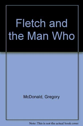 9780446355605: Fletch and the Man Who