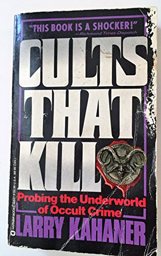 9780446356374: Cults That Kill: Probing the Underworld of Occult Crime