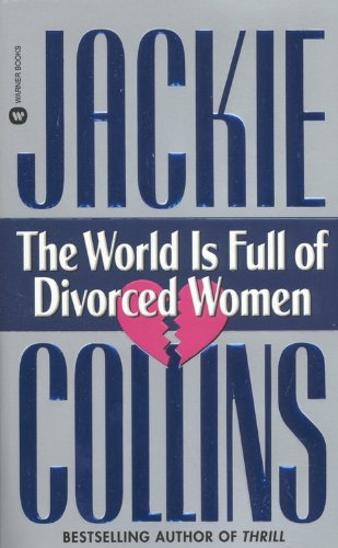 9780446357197: The World Is Full of Divorced Women