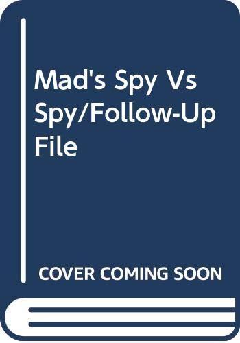 9780446357999: Mad's Spy Vs Spy/Follow-Up File
