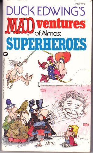 9780446358453: Mad Ventures of Almost Superheroes