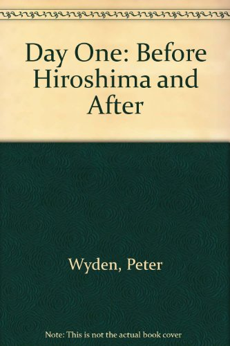 9780446358774: Day One: Before Hiroshima and After