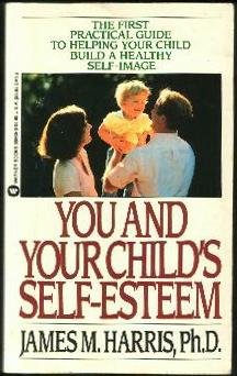 9780446359696: You and Your Child's Self-Esteem
