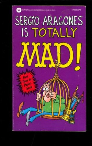 Sergio Aragones Is Totally Mad (0446359793) by Sergio Aragones
