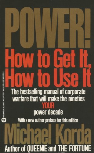 9780446360166: Power: How to Get it, How to Use it