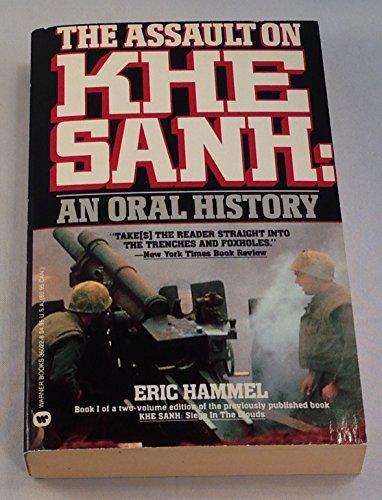 The Assault on Khe Sanh: An Oral History: Hammel, Eric